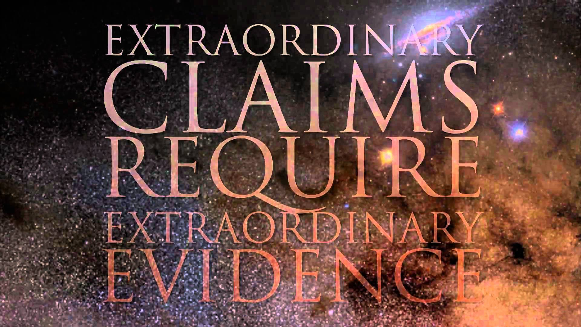 carl sagan - extraordinary claims require extraordinary evidence