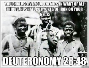 mindsoap - deuteronomy 28 48 slavery