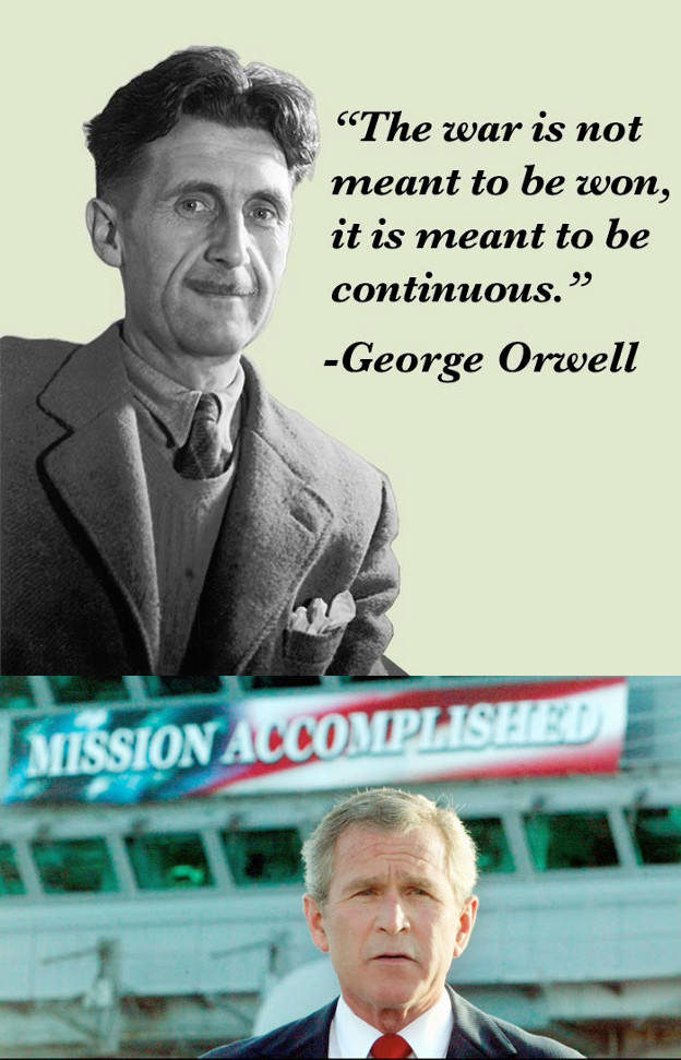 george orwell and george bush war quote accomplished
